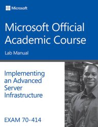 Exam 70-414 Implementing an Advanced Server Infrastructure Lab Manual