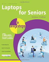 Laptops for Seniors in easy steps – Windows 10 Edition
