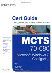 MCTS 70-680 Cert Guide: Microsoft Windows 7, Configuring (Certification Guide)