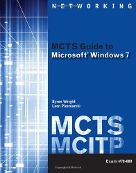 MCTS Guide to Microsoft Windows 7 (Exam # 70-680) (Test Preparation)