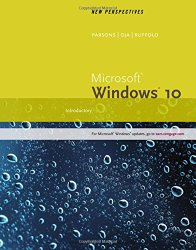 New Perspectives Microsoft Windows 10: Introductory