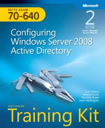 Self-Paced Training Kit (Exam 70-640) Configuring Windows Server 2008 Active Directory (MCTS) (2nd Edition) (Microsoft Press Training Kit)