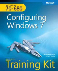 Self-Paced Training Kit (Exam 70-680) Configuring Windows 7 (MCTS) (Microsoft Press Training Kit)