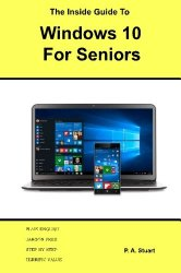 The Inside Guide to Windows 10 for Seniors