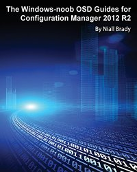 The Windows-noob OSD Guides for Configuration Manager 2012 R2
