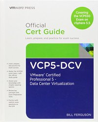 VCP5-DCV Official Certification Guide (Covering the VCP550 Exam): VMware Certified Professional 5 – Data Center Virtualization (2nd Edition) (VMware Press Certification)
