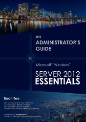 Virtualizing Windows Server 2012 Essentials on Windows Server 2012 Hyper-V (An Administrator's Guide to Windows Server 2012 Essentials)