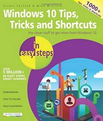Windows 10 Tips, Tricks and Shortcuts in easy steps