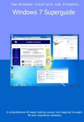 Windows 7 Superguide: Master Microsoft's newest operating system quickly and easily