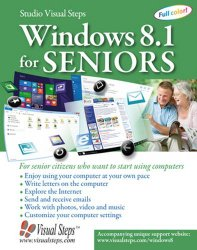 Windows 8.1 for Seniors: For Senior Citizens Who Want to Start Using Computers (Computer Books for Seniors series)