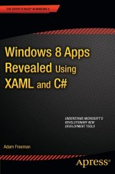 Windows 8 Apps Revealed Using XAML and C# (Expert's Voice in Windows 8)