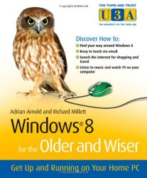 Windows 8 for the Older and Wiser: Get Up and Running on Your Computer