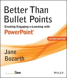 Better Than Bullet Points: Creating Engaging e-Learning with PowerPoint