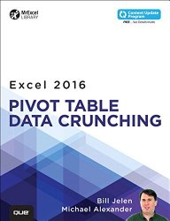 Excel 2016 Pivot Table Data Crunching (includes Content Update Program) (MrExcel Library)