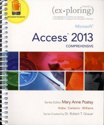 Exploring Microsoft Access 2013, Comprehensive (Exploring for Office 2013)