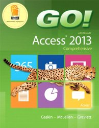 GO! with Microsoft Access 2013 Comprehensive