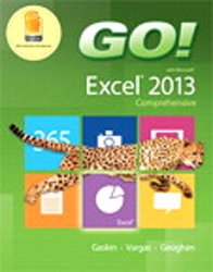 GO! with Microsoft Excel 2013 Comprehensive & MyITLab with Pearson eText — Access Card — for GO! with Office 2013 Package