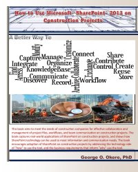 How to Use Microsoft SharePoint 2013 on Construction Projects