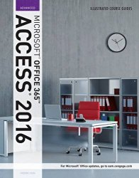 Illustrated Course Guide: Microsoft Office 365 & Access 2016: Advanced