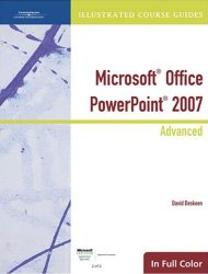 Illustrated Course Guide: Microsoft Office PowerPoint 2007 Advanced (Illustrated Course Guides in Full Color)