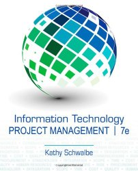 Information Technology Project Management (with Microsoft Project 2010 60 Day Trial CD-ROM)