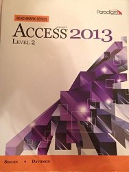 Microsoft Access 2013: Level 2 (Benchmark Series)