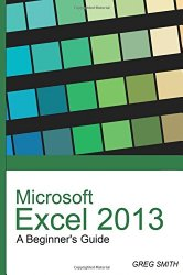 Microsoft Excel 2013 A Beginner's Guide