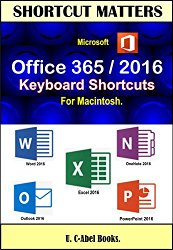 Microsoft Office 356/2016 Keyboard Shortcuts For Macitosh (Shortcut Matters)