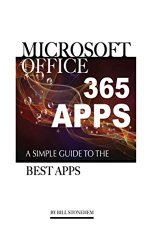 Microsoft Office 365 Apps: A Simple Guide the Best Apps