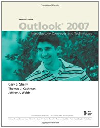 Microsoft Office Outlook 2007: Introductory Concepts and Techniques (Available Titles Skills Assessment Manager (SAM) – Office 2007)