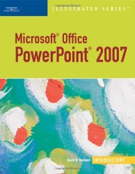 Microsoft Office PowerPoint 2007 – Illustrated Introductory (Available Titles Skills Assessment Manager (SAM) – Office 2007)
