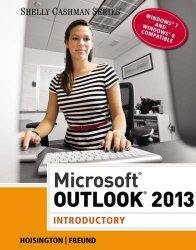 Microsoft Outlook 2013: Introductory (Shelly Cashman)