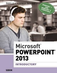 Microsoft PowerPoint 2013: Introductory (Shelly Cashman Series)
