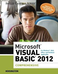 Microsoft Visual Basic 2012 for Windows, Web, Office, and Database Applications: Comprehensive (Shelly Cashman)