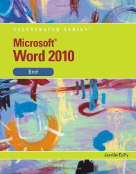 Microsoft Word 2010: Illustrated Brief (Available Titles Skills Assessment Manager (SAM) – Office 2010)