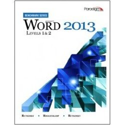 Microsoft Word 2013: Levels 1 and 2: Text with Data Files (Benchmark Series)