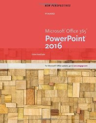 New Perspectives Microsoft Office 365 & PowerPoint 2016: Intermediate