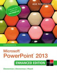 New Perspectives on Microsoft PowerPoint 2013, Comprehensive Enhanced Edition (Microsoft Office 2013 Enhanced Editions)