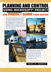 Planning and Control Using Microsoft Project and PMBOK Guide Third Edition