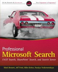Professional Microsoft Search: FAST Search, SharePoint Search, and Search Server