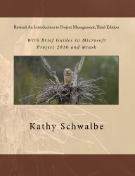 Revised An Introduction to Project Management, Third Edition: With Brief Guides to Microsoft Project 2010 and @task