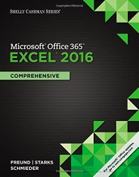 Shelly Cashman Microsoft Office 365 & Excel 2016: Comprehensive