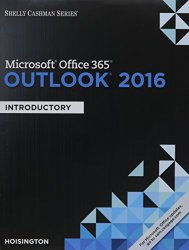 Shelly Cashman Microsoft Office 365 & Outlook 2016: Introductory, Loose-leaf Version