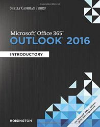 Shelly Cashman Microsoft Office 365 & Outlook 2016: Introductory
