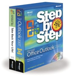 The Time Management Toolkit: Microsoft® Office Outlook® 2007 Step by Step and Take Back Your Life: Microsoft Office Outlook 2007 Step-By-Step/Take Back Your Life!