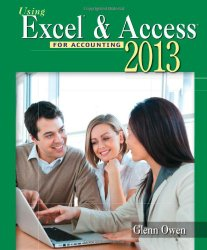 Using Microsoft Excel and Access 2013 for Accounting (with Student Data CD-ROM)