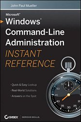 Windows Command Line Administration Instant Reference