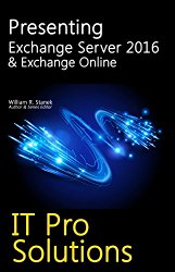 Presenting Exchange Server 2016 & Exchange Online (IT Pro Solutions)