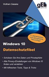 Windows 10 Datenschutzfibel (German Edition)