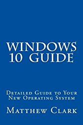 WINDOWS 10  Guide: Detailed Guide to Your New Operating System
